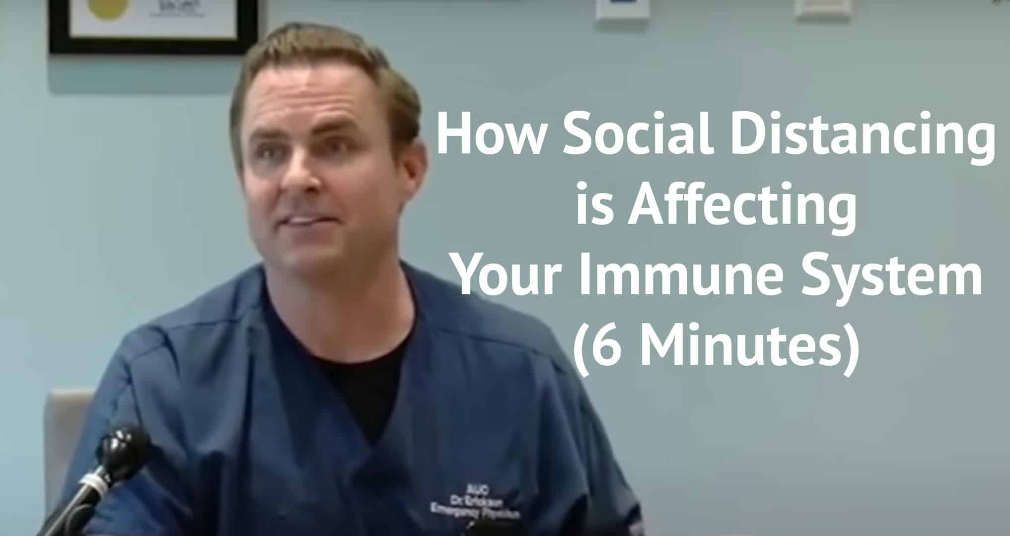 How social distancing is affecting your immune system 6 minute video